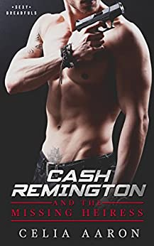 Cash Remington and the Missing Heiress (Sexy Dreadfuls Book 1) by [Aaron, Celia]