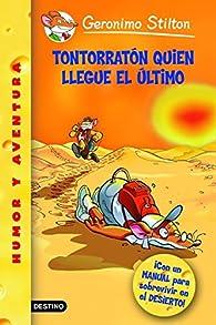 Stilton 23: tontorratón quien llegue el último: ¡Con un manual para sobrevivir en el desierto!: Geronimo Stilton 23 ¡Con un manual para sobrevivir en el desierto!: 1 par Geronimo Stilton