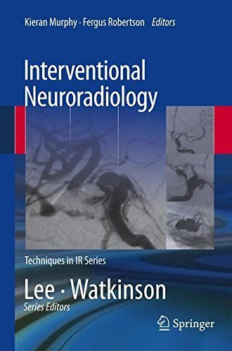 Interventional Neuroradiology (Techniques in Interventional Radiology) (2013-11-28)