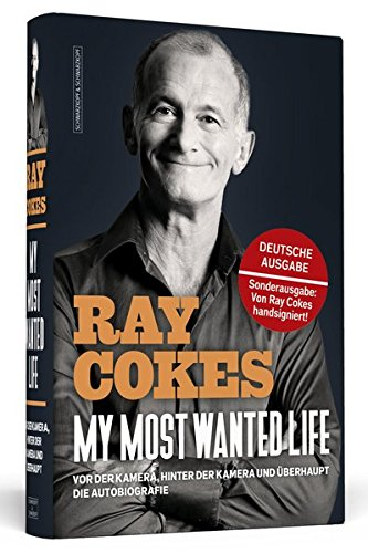 Ray Cokes: My Most Wanted Life - Die Autobiografie (handsigniert)