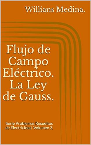 flujo-de-campo-electrico-la-ley-de-gauss-serie-problemas-resueltos-de-electricidad-volumen-3