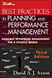 Best Practices in Planning and Performance Management: Radically Rethinking Management for a Volatile World (Wiley Best Practices) - David A. J. Axson