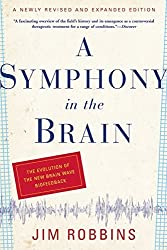 A Symphony in the Brain: The Evolution of the New Brain Wave Biofeedback by Jim Robbins (2008-08-05)