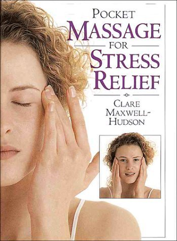 Pocket Massage for Stress Relief by Clare Maxwell-Hudson (1996-08-01)