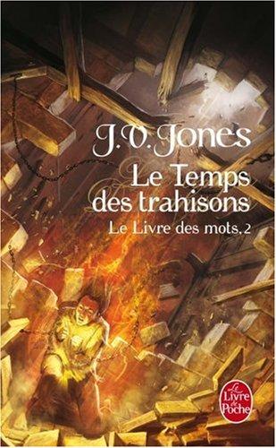 Le Livre des Mots, Tome 2 : Le Temps des trahisons par J-V Jones