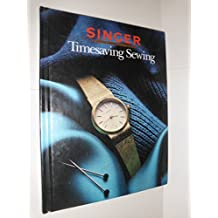 Time Saving Sewing (Singer Sewing Reference Library)