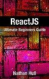 ReactJS: Ultimate Beginners Guide