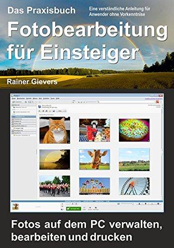 Das Praxisbuch Fotobearbeitung für Einsteiger