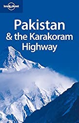 Lonely Planet Pakistan & the Karakoram Highway (Country Travel Guide) by Sarina Singh (2008-05-01)