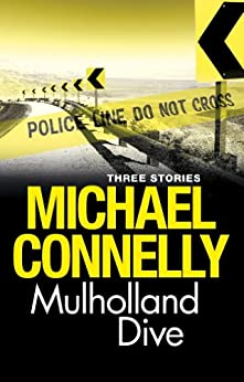Mulholland Dive: Three Stories (Harry Bosch) (English Edition) par [Connelly, Michael]