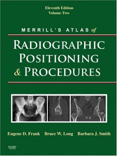 Merrill's Atlas of Radiographic Positioning and Procedures: v. 2