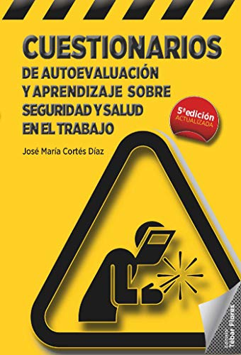 Cuestionarios de Autoevaluación y Aprendizaje sobre Seguridad y Salud en el Trabajo por José María Cortés Díaz