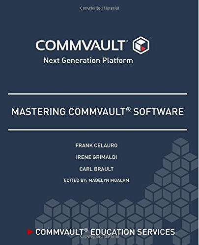 Mastering Commvault Software