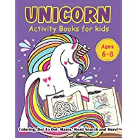 Unicorn Activity Books for Girls Age 6-8: Coloring, Dot to Dot, Mazes, Word Search and More! (Unicorn Books for Girls)