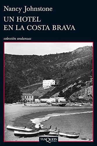 Un hotel en la Costa Brava: (Tossa de Mar, 1934-1939) (Volumen independiente)