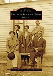 Lincoln in Black and White: 1910-1925 (Images of America) by Douglas Keister (2008-08-04)