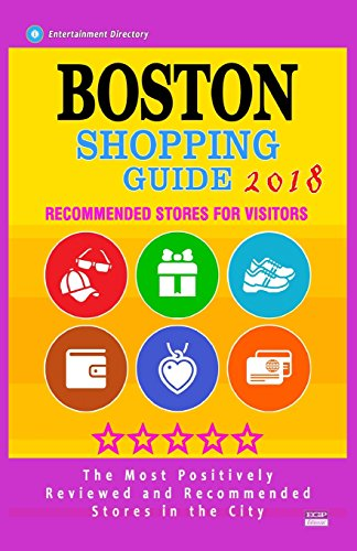 Boston Shopping Guide 2018: Best Rated Stores in Boston, Massachusetts - Stores Recommended for Visitors, (Boston Shopping Guide 2018)
