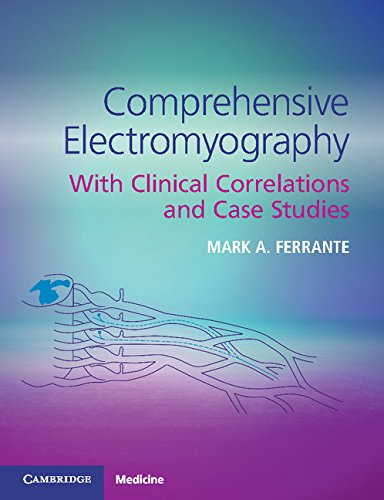 Comprehensive Electromyography: With Clinical Correlations and Case Studies (English Edition)