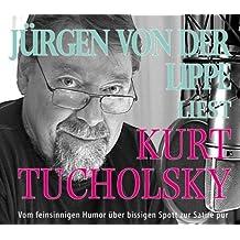 Jürgen von der Lippe liest Kurt Tucholsky. 4 CDs