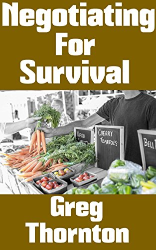 Descargar Negotiating For Survival: The Ultimate Beginner's Guide On How To Trade, Barter, and Negotiate In A Grid Down Disaster Scenario Epub