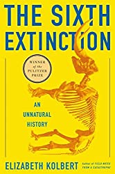 The Sixth Extinction: An Unnatural History by Elizabeth Kolbert (2014-02-11)