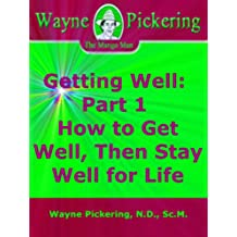 Getting Well: Part 1 How to Get Well, Then Stay Well for Life (English Edition)