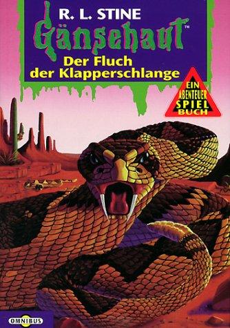 Der Fluch der Klapperschlange: Gänsehaut Abenteuer-Spielbuch Nr.10