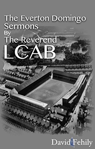 The Everton Domingo Sermons by The Reverend LCAB (English Edition) por David Fehily