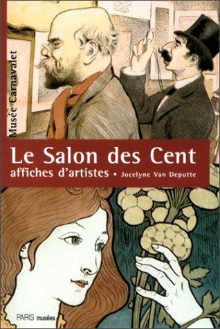 Le Salon DES Cent: Affiches d'Artistes par Jocelyne Van Deputte