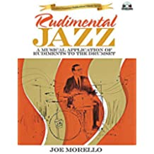 Rudimental Jazz: A Musical Application of Rudiments to the Drumset