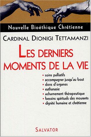 Les derniers moments de la vie par Dionigi Tettamanzi