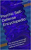 Psychic Self-Defense Encyclopedia: The amazing secret and first time revealed self-defense techniques.