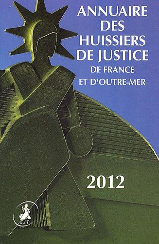 Annuaire des Huissiers de Justice de France et d'Outre-Mer par Editions Juridiques Techniques