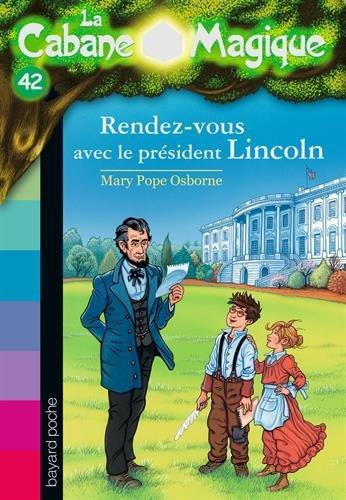 La cabane magique, Tome 42: La plume d'Abraham Lincoln por Mary Pope Osborne