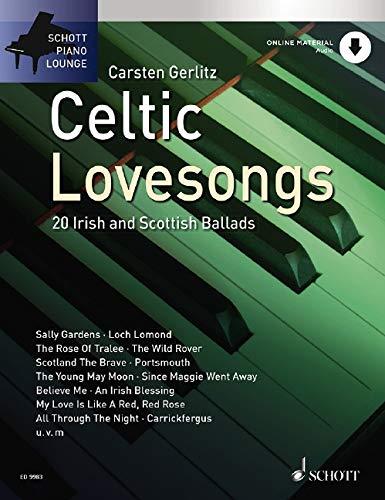 Celtic Lovesongs: 20 irische und schottische Balladen. Klavier. Ausgabe mit Online-Audiodatei....