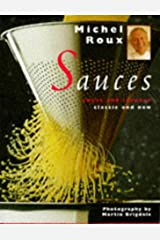 Sauces: Sweet and Savoury, Classic and New Hardcover