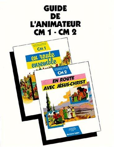 En route ensemble ave Jésus-Christ - CM1 et CM2. Guide de l'animateur par Collectif (Broché)