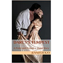Darcy's Tempest: A Pride and Prejudice Short Story (English Edition)
