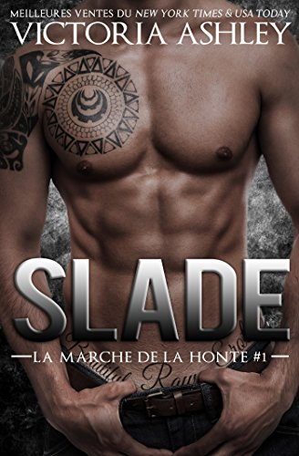 La marche de la honte T1 : Slade - Victoria Ashley et Manon Maroufi