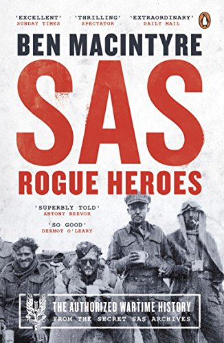 SAS: Rogue Heroes – the Authorized Wartime History (English Edition)