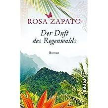 Der Duft des Regenwalds: Roman