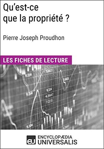 Qu'est-ce que la propriété? de Pierre Joseph Proudhon: Les Fiches de lecture d'Universalis