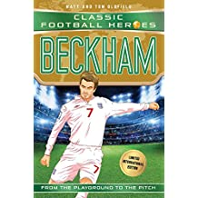 Beckham (Classic Football Heroes - Limited International Edition) (Football Heroes - International Editions) (English Edition)