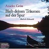 Bleib deinen Träumen auf der Spur. Buch der Sehnsucht. 1 CD (Herder & steinbach sprechende bücher)