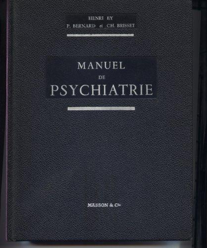 Henri Ey, P. Bernard et Ch. Brisset. Manuel de psychiatrie : . 3e édition revue et complétée
