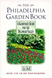 The Philadelphia Garden Book: A Gardeners Guide for the Delaware Valley