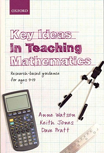 [Key Ideas in Teaching Mathematics: Research-based Guidance for Ages 9-19] (By: Anne Watson) [published: March, 2013]