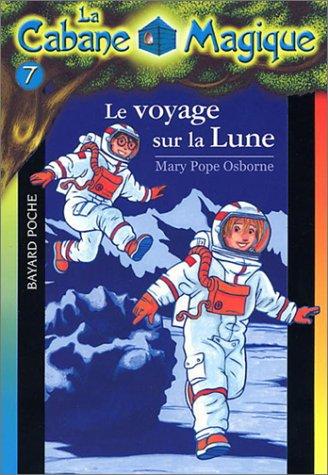 La Cabane Magique, Tome 7 : Le voyage sur la Lune par From Bayard Jeunesse