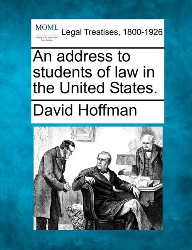 An address to students of law in the United States. por David Hoffman