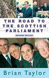 The Scottish Parliament: The Road to Devolution: Road to the Scottish Parliament
